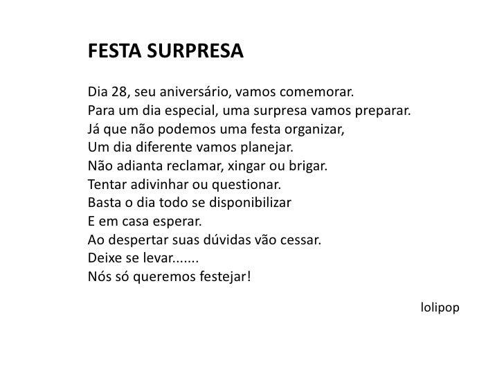FESTA SURPRESA<br /><br />Dia 28, seu aniversário, vamos comemorar.<br />Para um dia especial, uma surpresa vamos prepara...