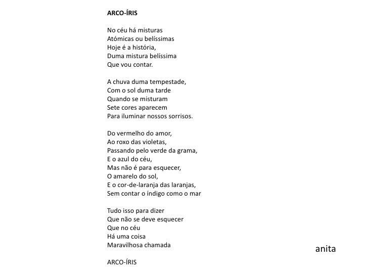 ARCO-ÍRIS<br /><br />No céu há misturas<br />Atómicas ou belíssimas<br />Hoje é a história,<br />Duma mistura belíssima<b...