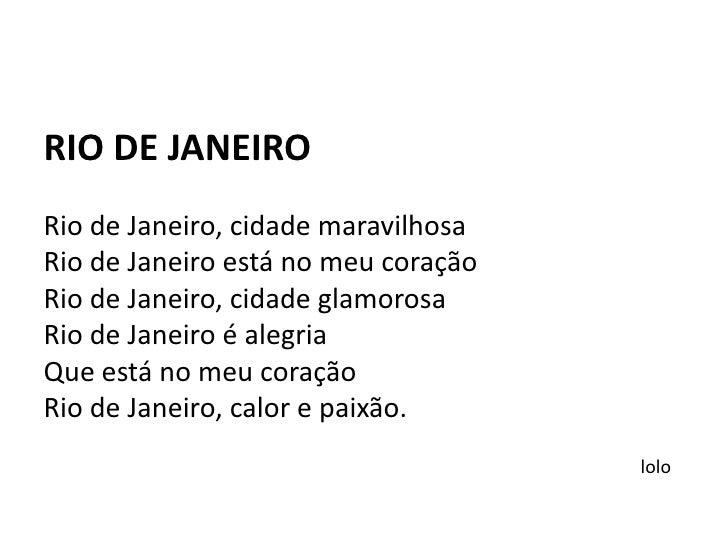 lolo<br />RIO DE JANEIRO<br /><br />Rio de Janeiro, cidade maravilhosa<br />Rio de Janeiro está no meu coração<br />Rio d...