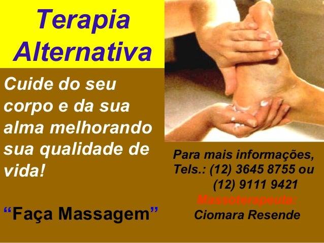 """Terapia Alternativa Cuide do seu corpo e da sua alma melhorando sua qualidade de vida! """"Faça Massagem""""  Para mais informaç..."""