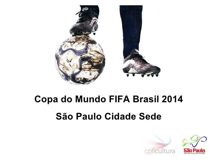 Copa do Mundo FIFA Brasil 2014 São Paulo Cidade Sede