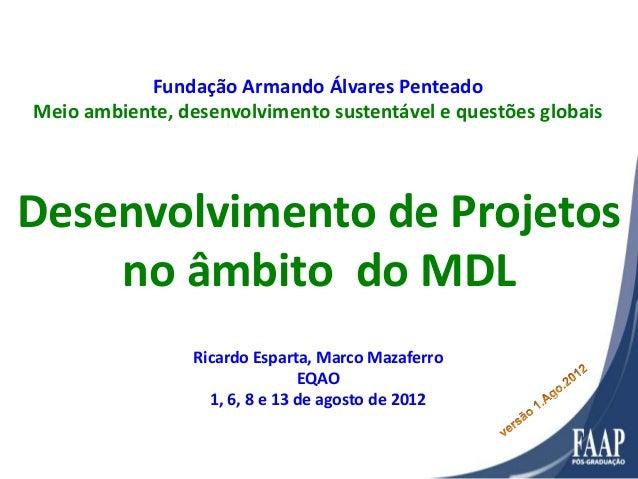 Fundação Armando Álvares PenteadoMeio ambiente, desenvolvimento sustentável e questões globaisDesenvolvimento de Projetosn...
