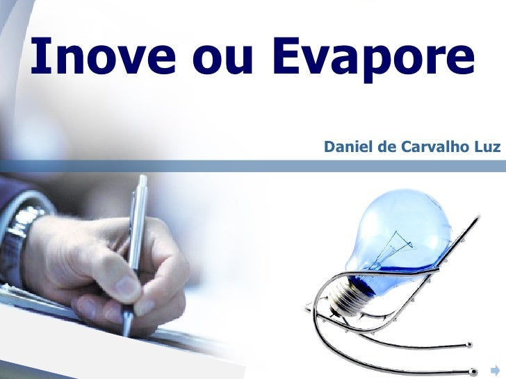 n Inove ou Evapore Daniel de Carvalho Luz FAAP Corporate
