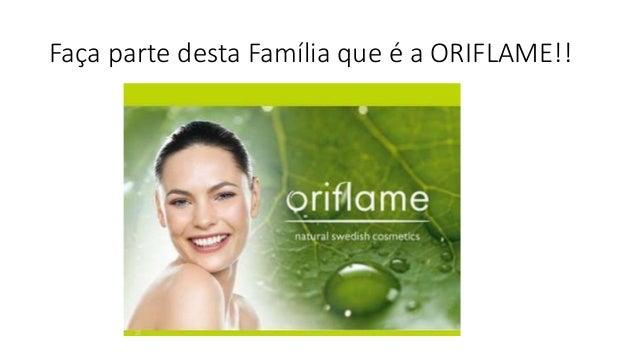 Faça parte desta Família que é a ORIFLAME!!