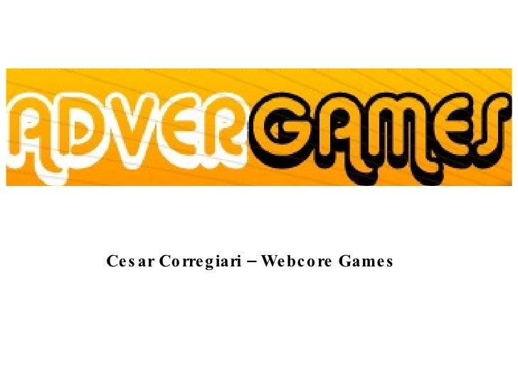 Cesar Corregiari – Webcore Games