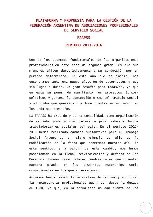 1PLATAFORMA Y PROPUESTA PARA LA GESTIÓN DE LAFEDERACIÓN ARGENTINA DE ASOCIACIONES PROFESIONALESDE SERVICIO SOCIALFAAPSSPER...