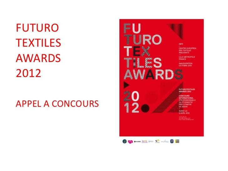 FUTUROTEXTILESAWARDS2012APPEL A CONCOURS