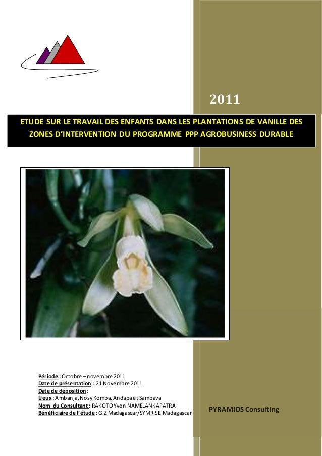 1 Période : Octobre – novembre 2011 Date de présentation: 21 Novembre 2011 Date de déposition: Lieux: Ambanja,NosyKomba,An...