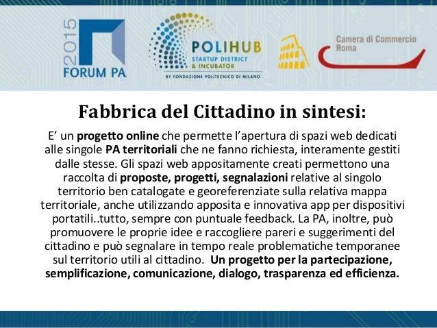 E' un progetto online che permette l'apertura di spazi web dedicati alle singole PA territoriali che ne fanno richiesta, i...