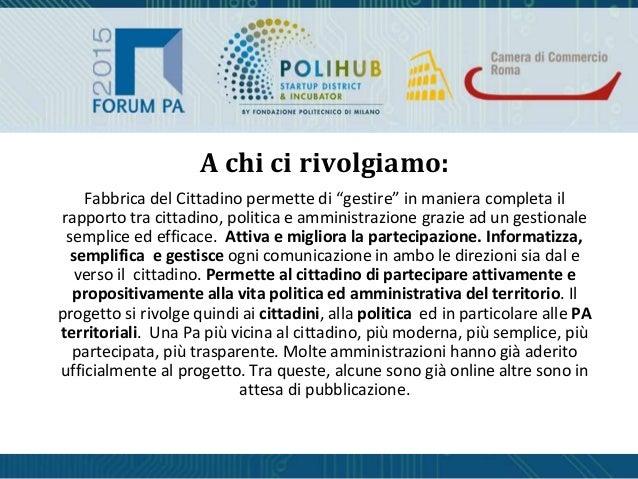 """Fabbrica del Cittadino permette di """"gestire"""" in maniera completa il rapporto tra cittadino, politica e amministrazione gra..."""