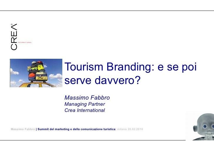 Tourism Branding: e se poi                                    serve davvero?                                    Massimo Fa...