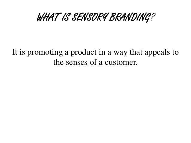 A quick glimpse on Sensory Branding Slide 2