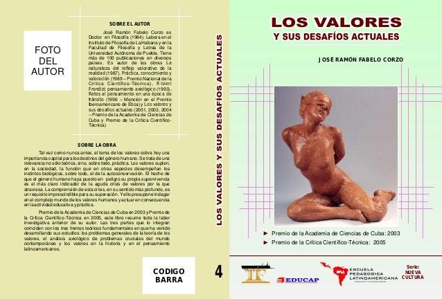 4  SOBRE EL AUTOR  José Ramón Fabelo Corzo es  Doctor en Filosofía (1984). Labora en el  Instituto de Filosofía de La Haba...