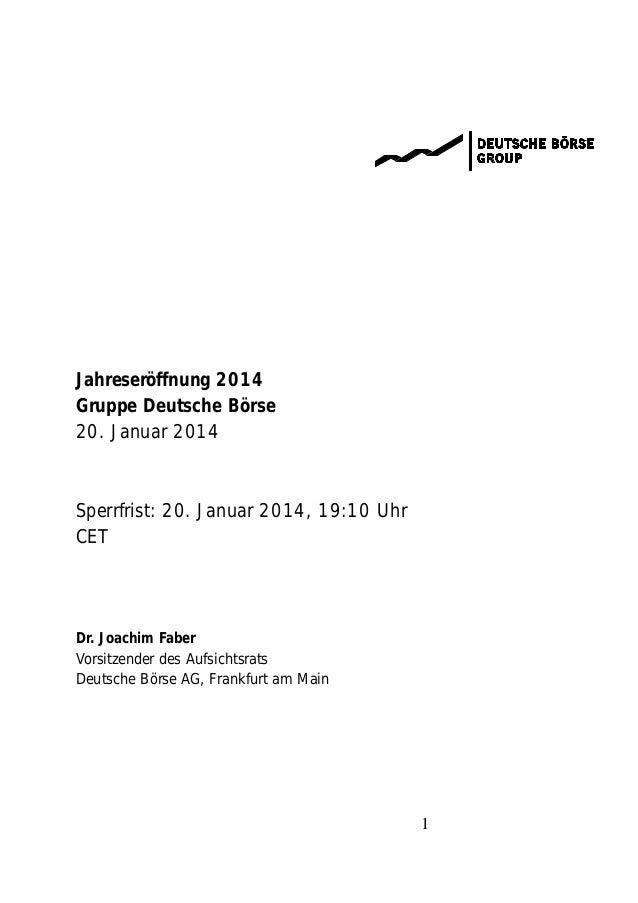 Jahreseröffnung 2014 Gruppe Deutsche Börse 20. Januar 2014  Sperrfrist: 20. Januar 2014, 19:10 Uhr CET  Dr. Joachim Faber ...