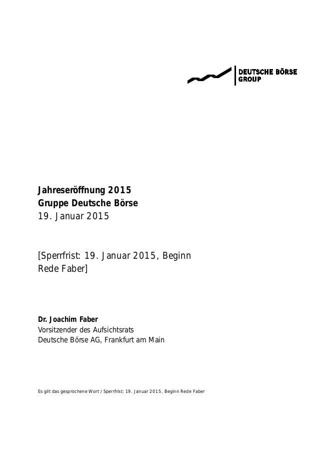 Es gilt das gesprochene Wort / Sperrfrist: 19. Januar 2015, Beginn Rede Faber Jahreseröffnung 2015 Gruppe Deutsche Börse 1...