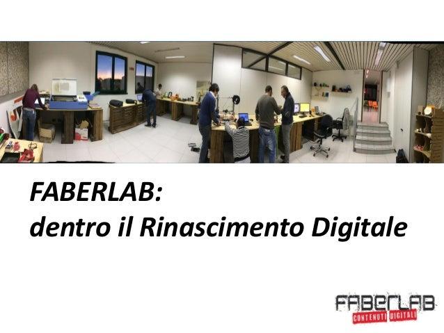FABERLAB FABERLAB: dentro il Rinascimento Digitale 1
