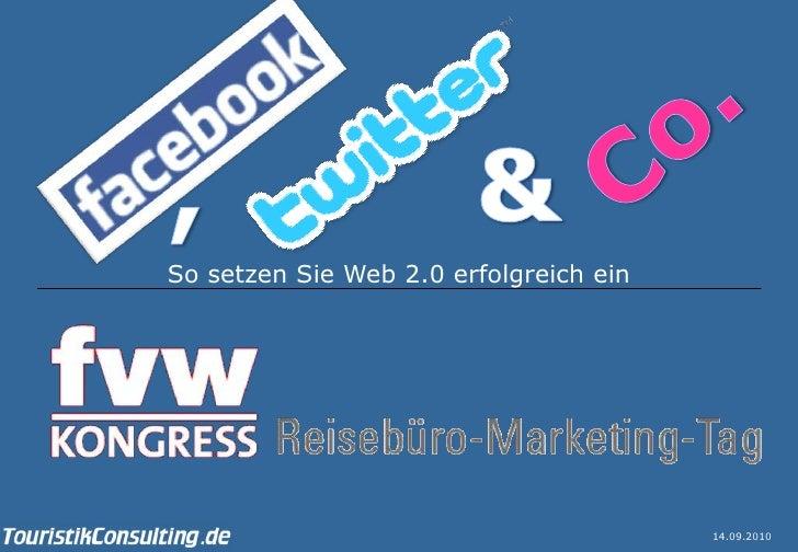 Reisebüro-Marketing-Tag | FVW Kongress     So setzen Sie Web 2.0 erfolgreich ein                                          ...