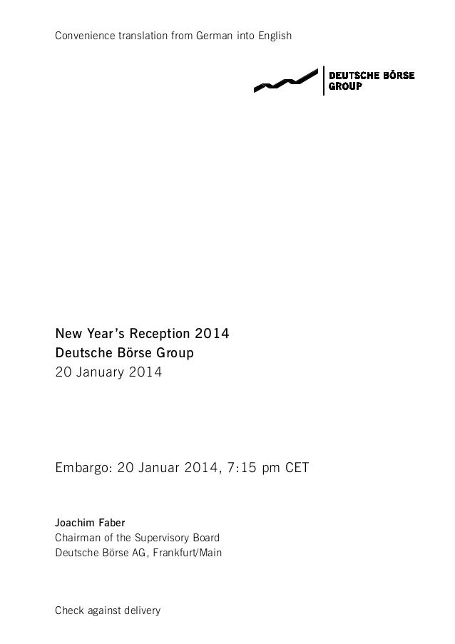 Convenience translation from German into English  New Year's Reception 2014 Deutsche Börse Group 20 January 2014  Embargo:...