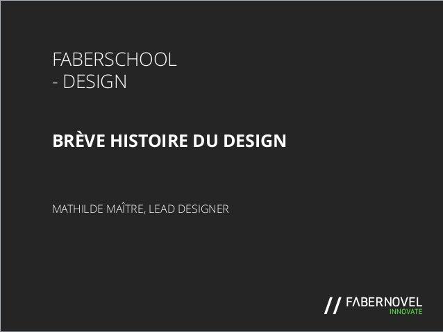 Fabernovel School : une brève histoire du Design par Mathilde Maitre