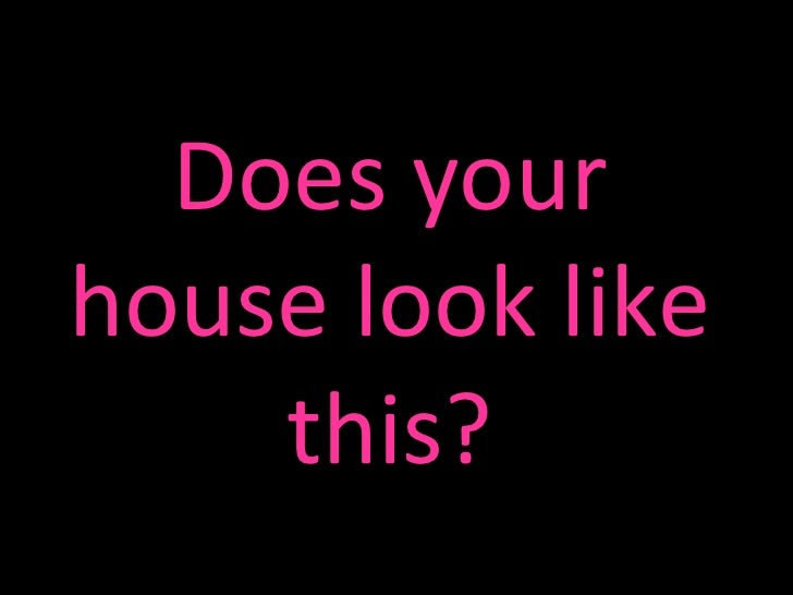 Does your house look like this?