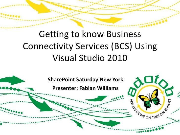 Getting to know Business Connectivity Services (BCS) Using Visual Studio 2010<br />SharePoint Saturday New York<br />Prese...