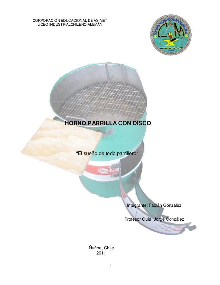 CORPORACIÓN EDUCACIONAL DE ASIMET  LICEO INDUSTRIALCHILENO ALEMÁN              HORNO PARRILLA CON DISCO                   ...