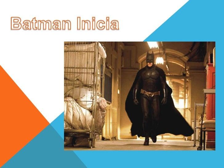 Batman Begins (titulada BatmanInicia en Argentina, Chile, Colombia, México, Panamá, Perú, Venezuela, y BatmanComienza en l...