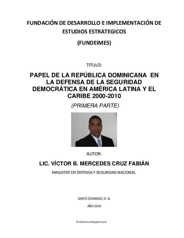 Fundeimes.blogspot.com FUNDACIÓN DE DESARROLLO E IMPLEMENTACIÓN DE ESTUDIOS ESTRATEGICOS (FUNDEIMES) TITULO: PAPEL DE LA R...