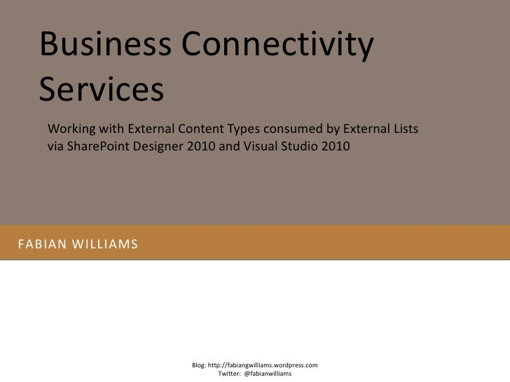 Fabian williams <br />Business Connectivity Services<br />Blog: http://fabiangwilliams.wordpress.com<br />Twitter:  @fabia...