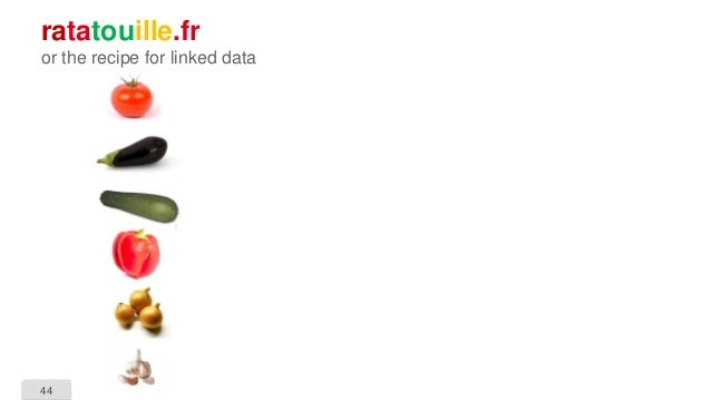 44 ratatouille.fr or the recipe for linked data