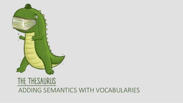 ADDING SEMANTICS WITH VOCABULARIES