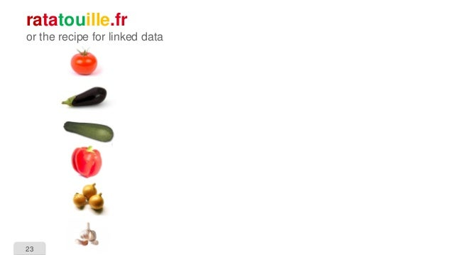 23 ratatouille.fr or the recipe for linked data