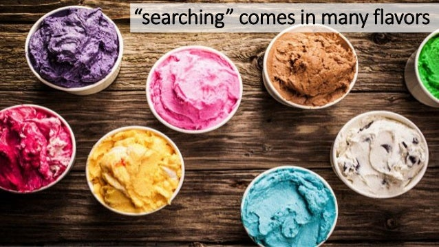 """""""searching"""" comes in many flavors"""