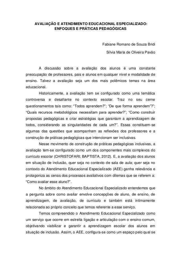 AVALIAÇÃO E ATENDIMENTO EDUCACIONAL ESPECIALIZADO: ENFOQUES E PRÁTICAS PEDAGÓGICAS Fabiane Romano de Souza Bridi Sílvia Ma...