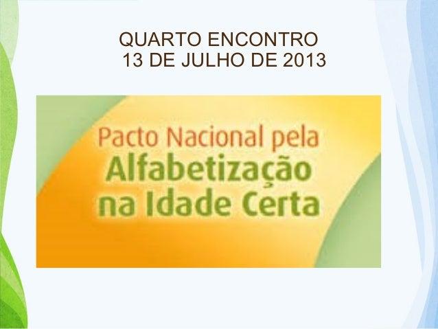 QUARTO ENCONTRO 13 DE JULHO DE 2013