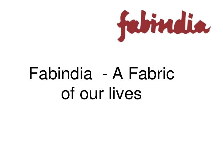 Fabindia - A Fabric    of our lives