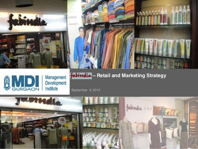 FabIndia – Retail and Marketing StrategySeptember 9, 2012