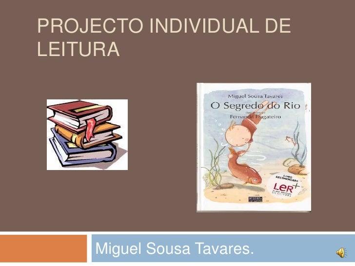 projecto individual de leitura<br />Miguel Sousa Tavares.<br />