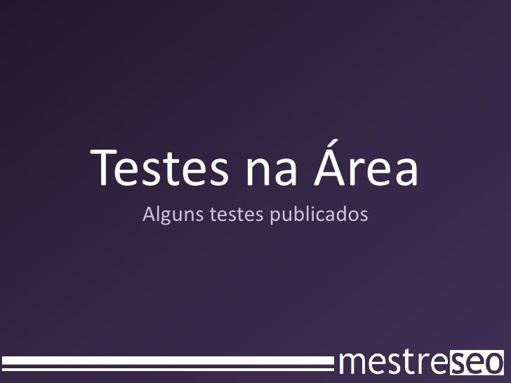 Testes na ÁreaAlguns testes publicados<br />