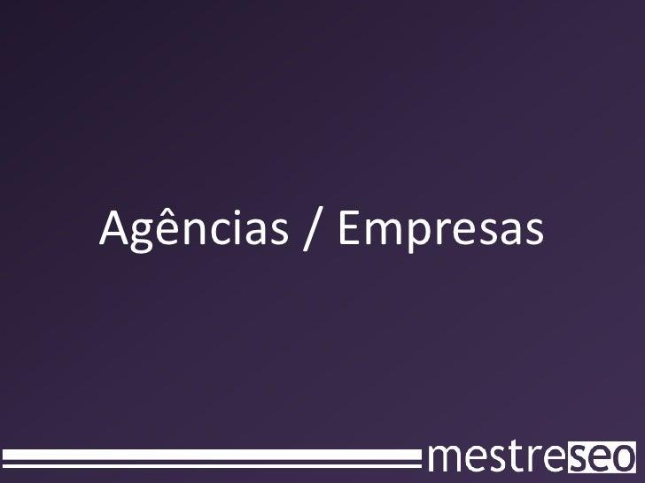 Agências / Empresas<br />