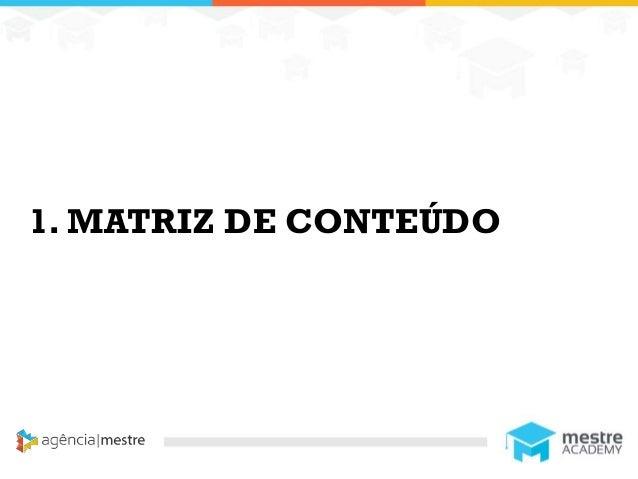 11 1. MATRIZ DE CONTEÚDO