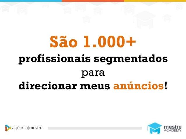1 São 1.000+ profissionais segmentados para direcionar meus anúncios!
