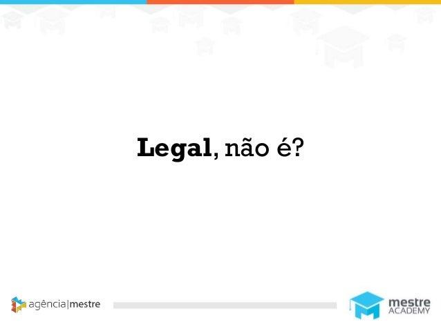 1 Legal, não é?