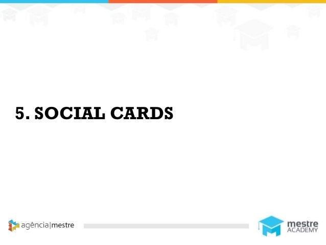 11 5. SOCIAL CARDS