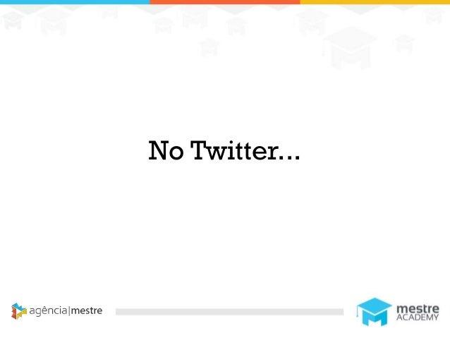 1 No Twitter...