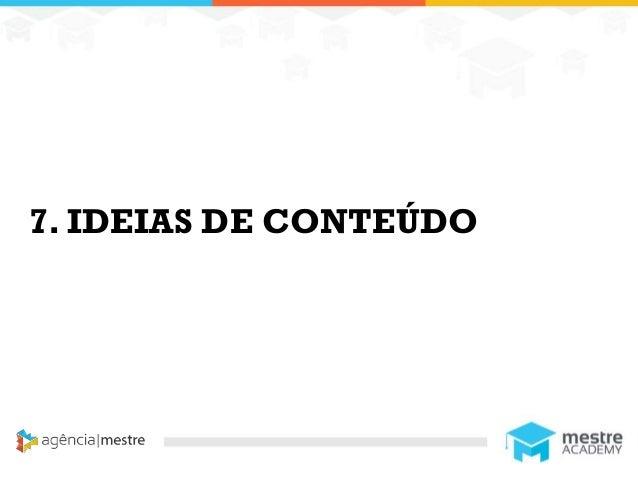 11 7. IDEIAS DE CONTEÚDO
