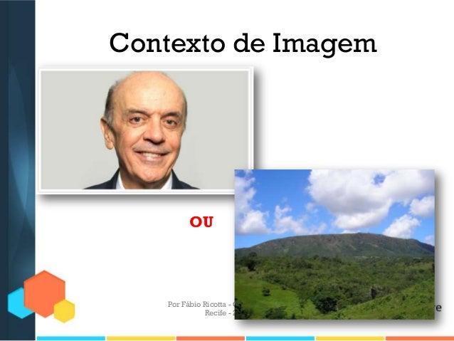 Contexto de Imagem Por Fábio Ricotta - Campus Party - Recife - 2013 OU