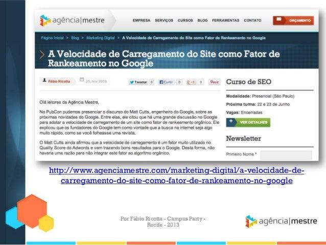 http://www.agenciamestre.com/marketing-digital/a-velocidade-de- carregamento-do-site-como-fator-de-rankeamento-no-google P...