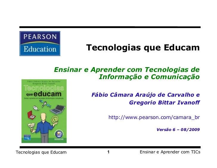 Tecnologias que Educam                   Ensinar e Aprender com Tecnologias de                              Informação e C...