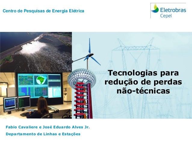 Centro de Pesquisas de Energia Elétrica - Cepel Seminário Internacional Sobre Perdas em Sistemas de Distribuição| Agosto 2...